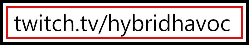 Image showing the URL of twitch.tv/hybridhavoc